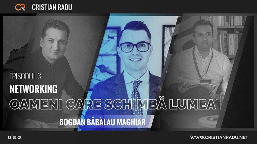 Networking cu Bogdan Babalau Maghiar